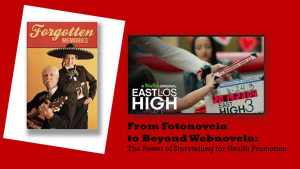 From Fotonovela to Beyond Webnovela: The Power of Storytelling for Health Promotion