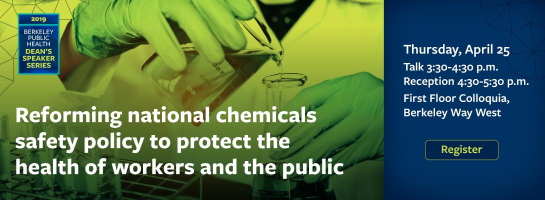 Lynn Goldman: Reforming national chemicals safety policy to protect the health of workers and the public